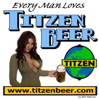 Every Man Loves Titzen Beer