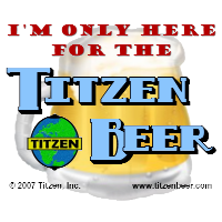 I'm only here for the Titzen Beer